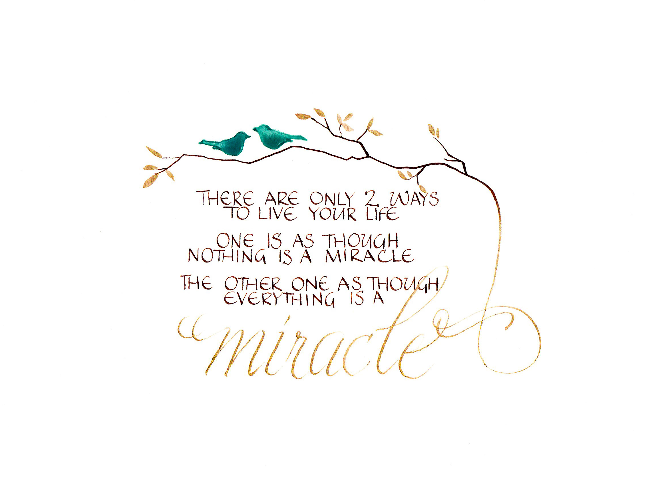 watercolor illustration, uncial variation and pointed pen lettering in gold ink. Quote by Albert Einstein.