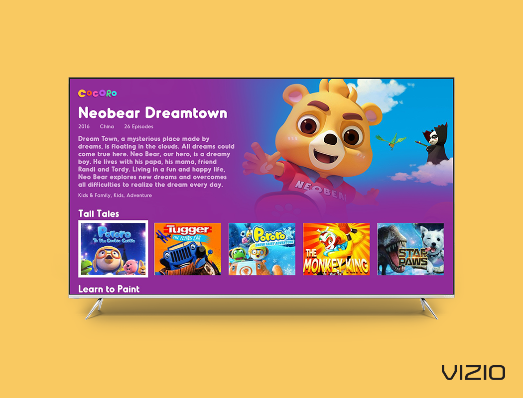 Cocoro is now on Vizio SmartCast™ TV! - Download the Cocoro App on VIZIO SmartCast™ and watch kid-friendly shows designed to educate and entertain your precious little ones.
