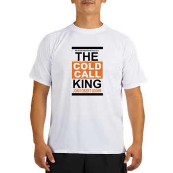 The Cold Call King Performance Dry T-Shirt  $35.99