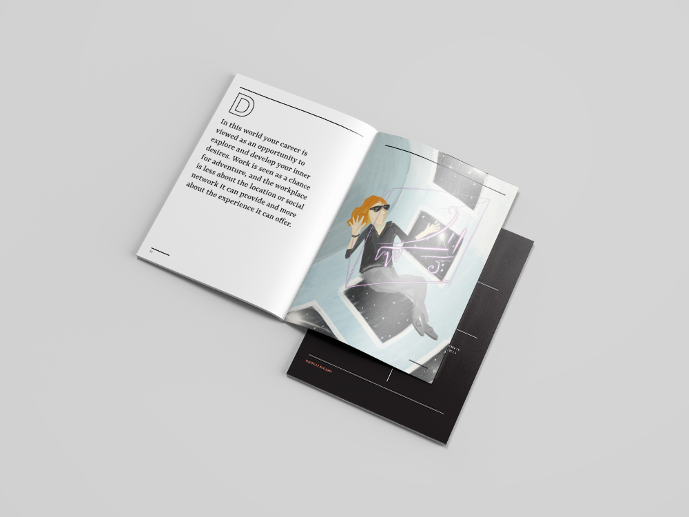 Scenarios booklet - The scenarios booklet contains descriptions for 4 future worlds of work. Each world includes a day-in-the-life narrative for a character as well as a macro-environmental explanation for the state of the world.See it here.