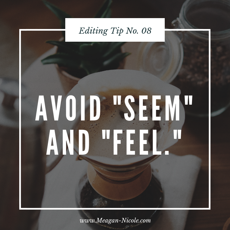 Editing Tips avoid seem and feel.png
