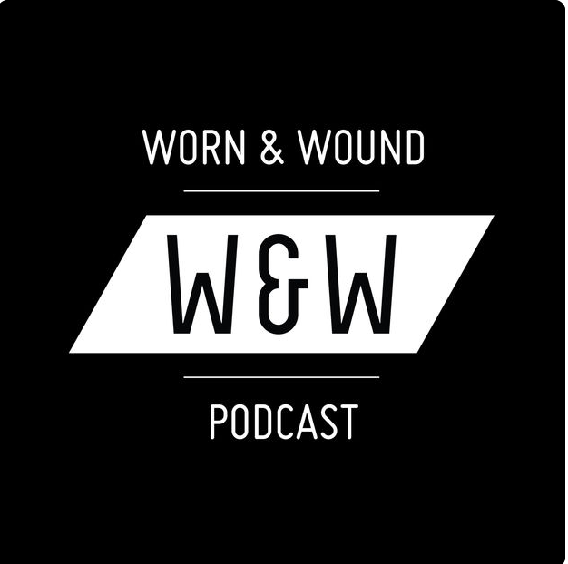 The Worn & Wound Podcast