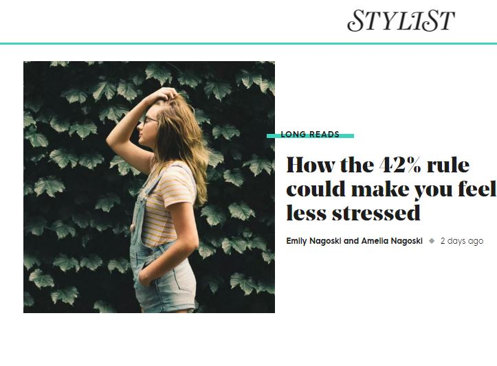 STYLIST.CO.UK - Feeling overwhelmed? Applying this scientifically approved formula to your day could be the solution, as Emily Nagoski and Amelia Nagoski explain in their new book, Burnout: The Secret to Solving the Stress.READ FULL ARTICLE HERE.