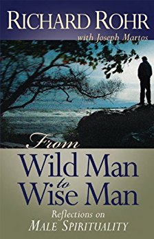 Richard Rohr - From Wild Man to Wise Man