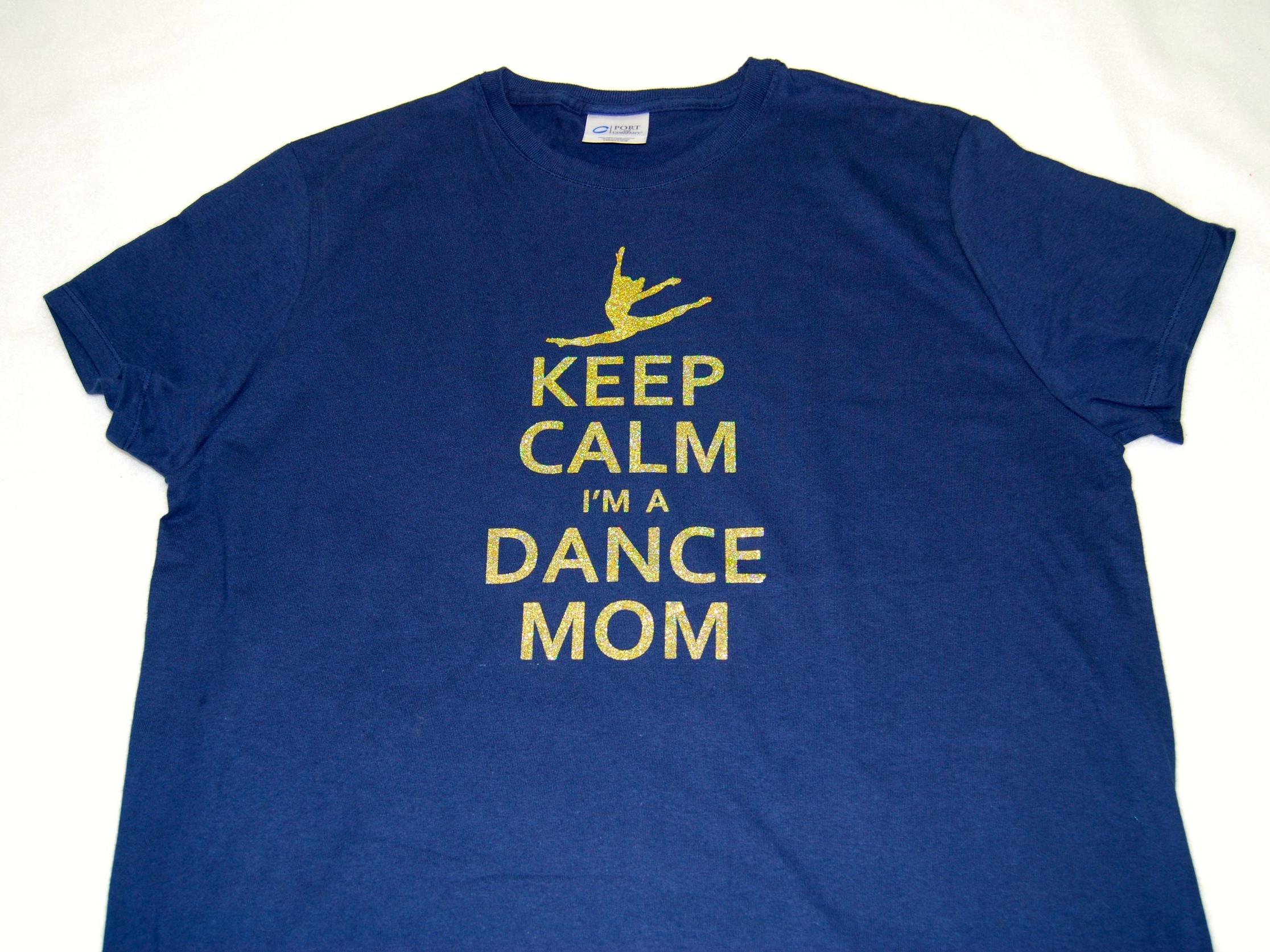 Keep Calm I'm A Dance Mom in gold glitter