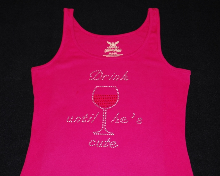 """""""Drink Until He's Cute"""" in clear crystal and red rhinestones."""