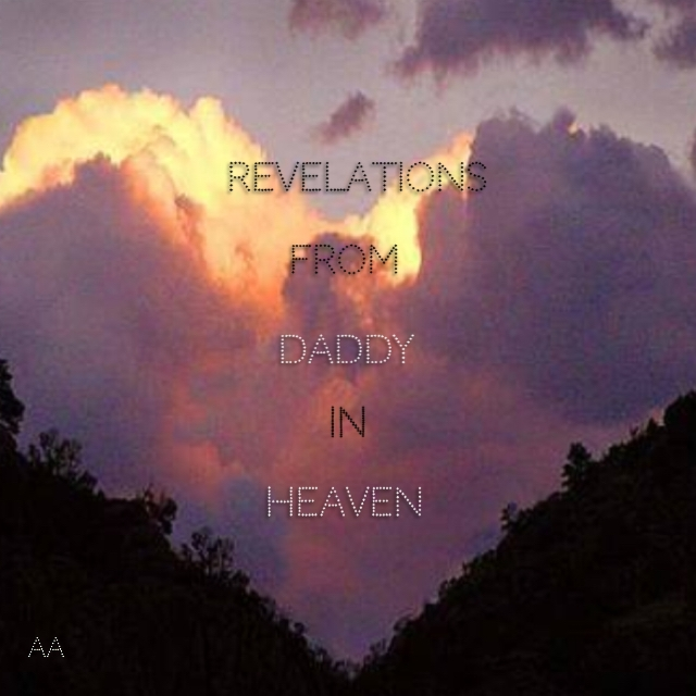 Revelations From Daddy in Heaven -
