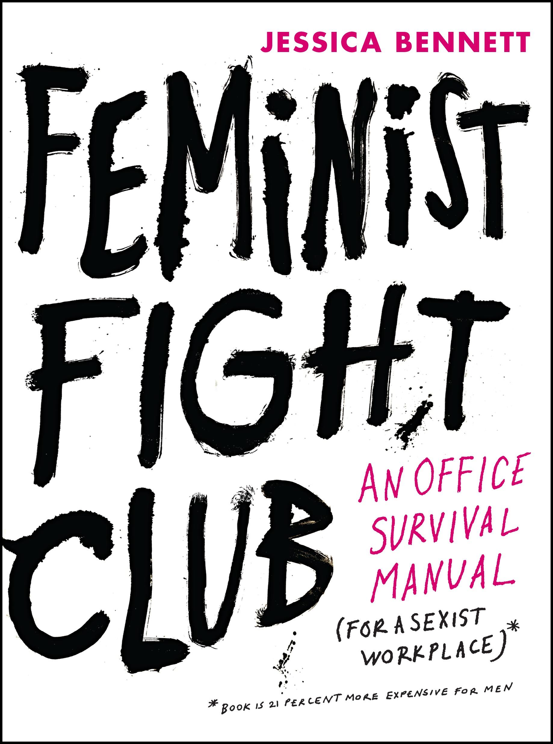 Jessica Bennett,  Feminist Fight Club