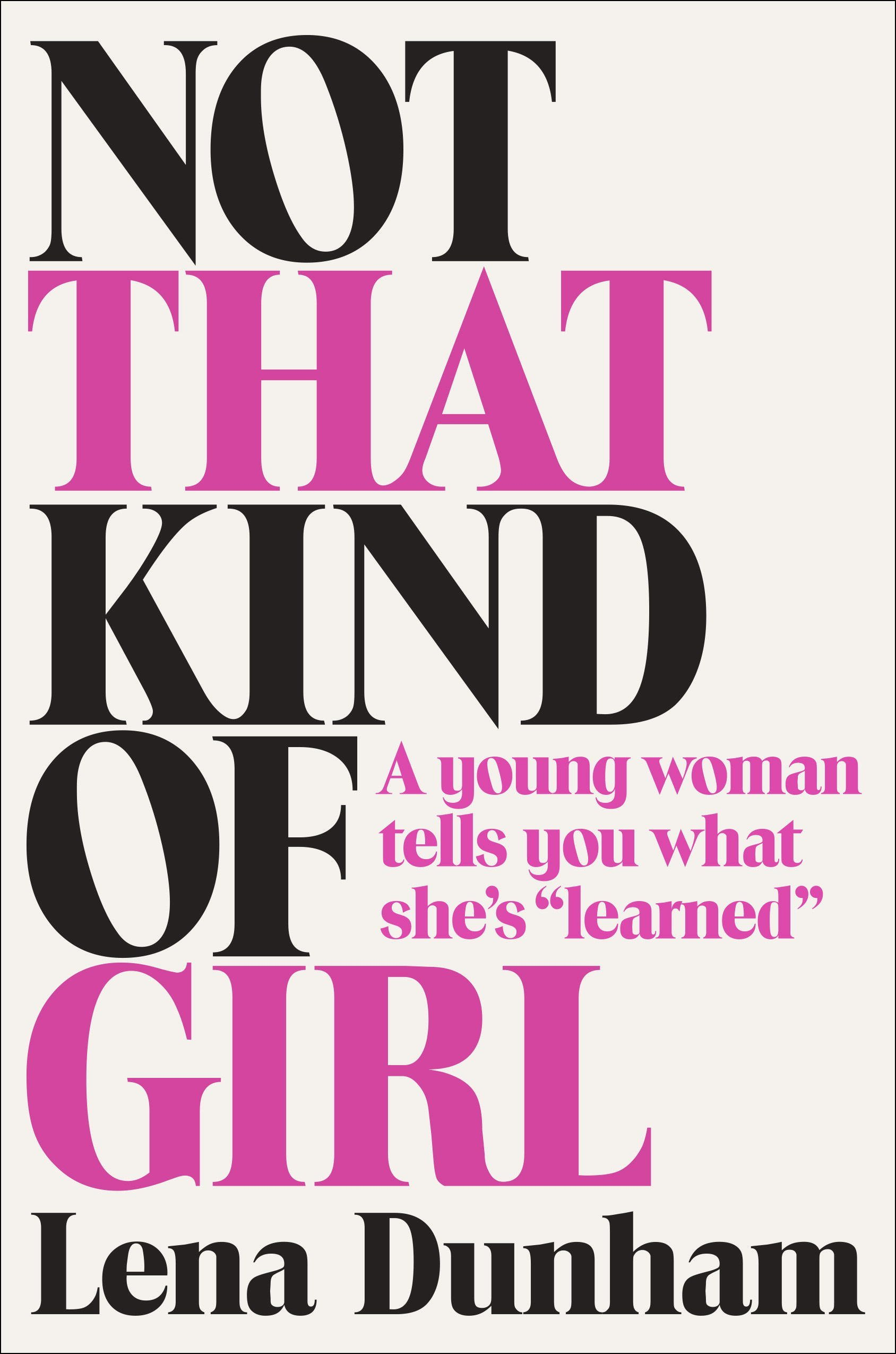 Lena Dunham,  Not That Kind of Girl