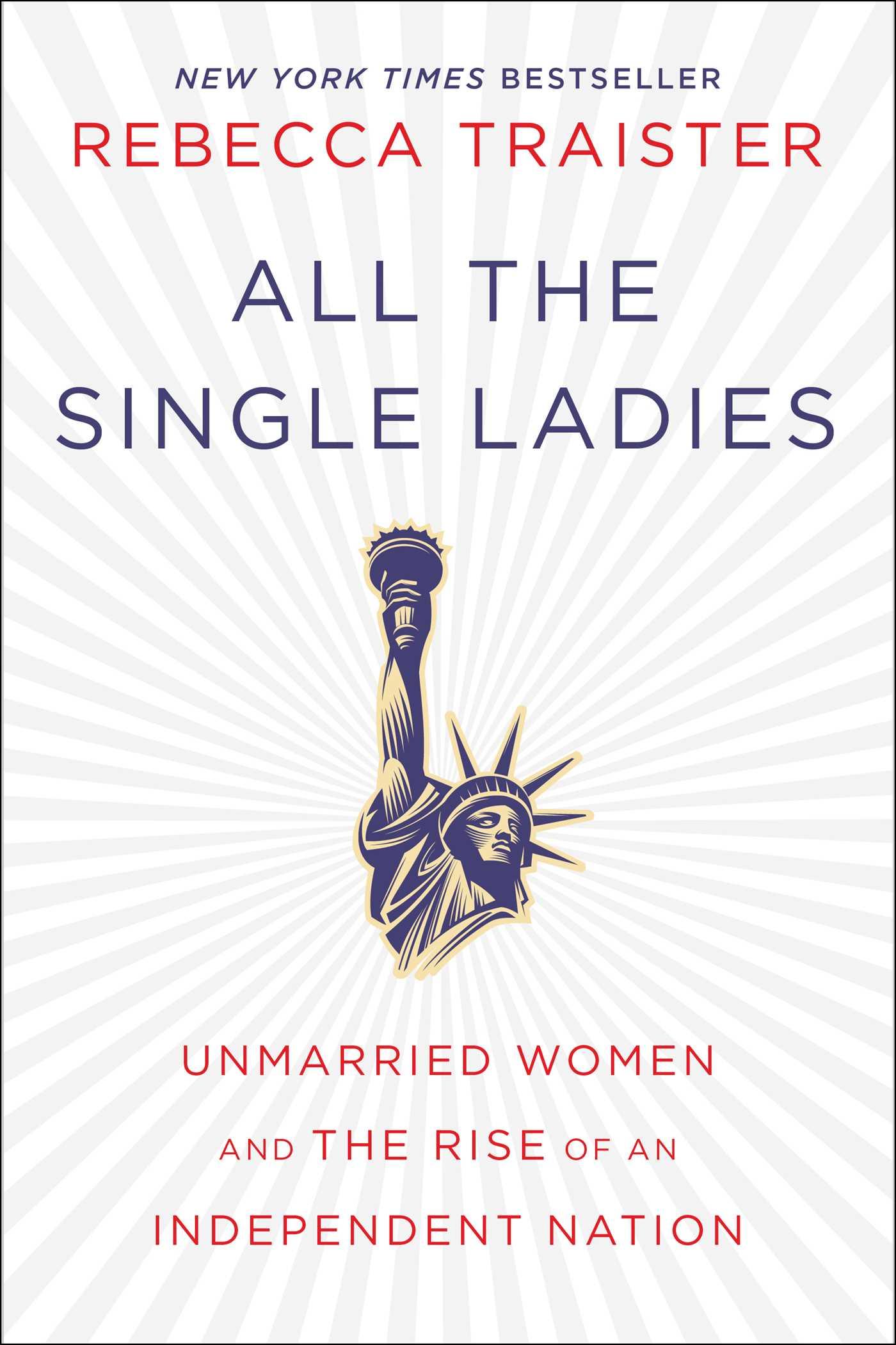 Rebecca Traister,  All the Single Ladies