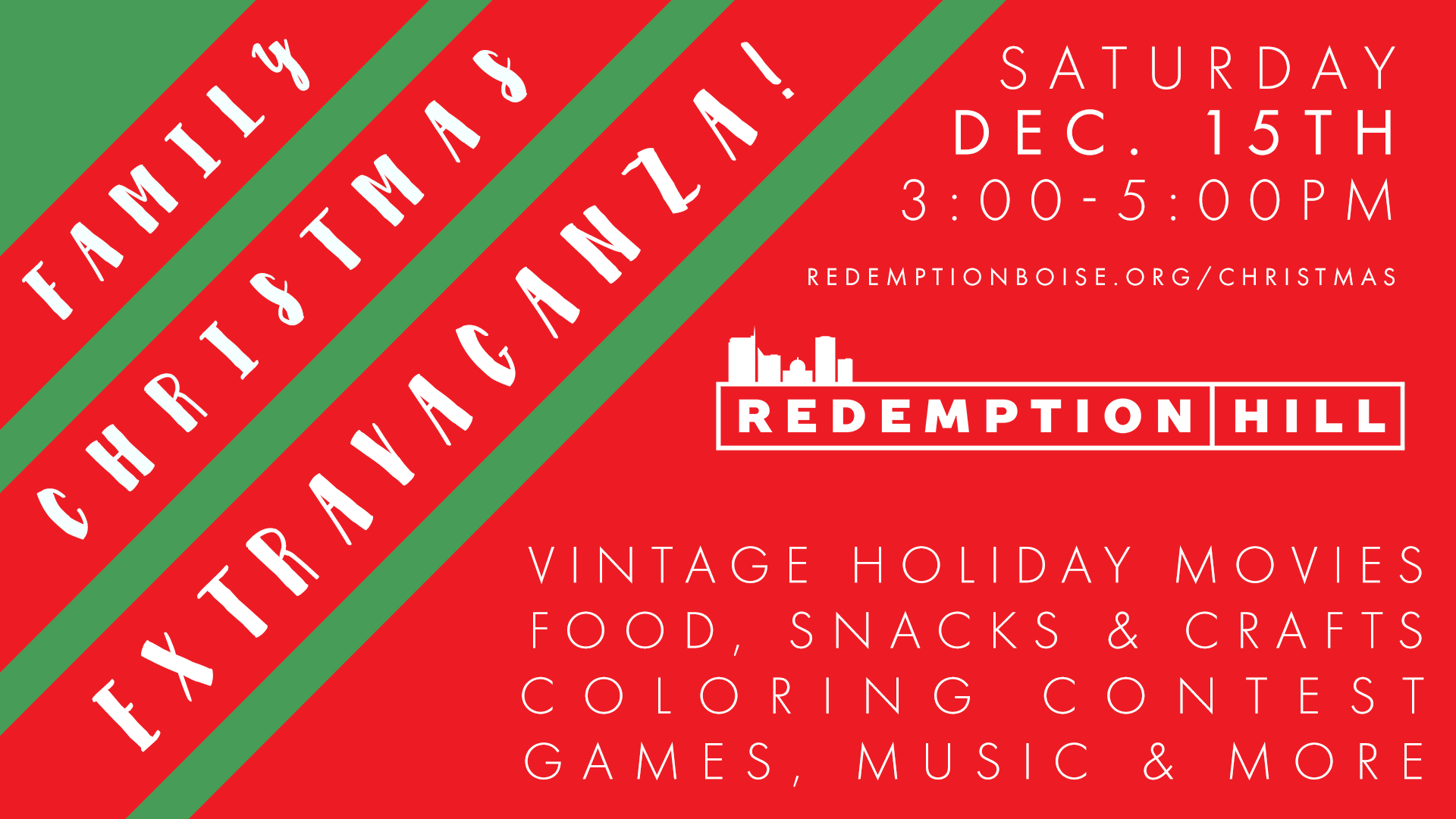 Free Family Christmas Extravaganza at Redemption Hill - A family friendly indoor event with vintage holiday movies, food, crafts, coloring, games, music and more.....and it's all free!7751 W Goddard Rd. BoiseDecember 15th, 3-5pmKids of all agessend us your questions: info@redemptionboise.org