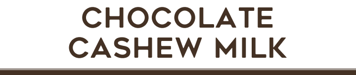 Green Bee Juicery - Chocolate Cashew Milk
