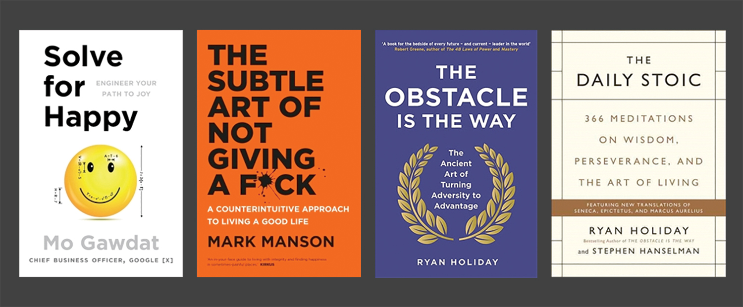 "My 4 recommended reads - ""Solve for Happy"" by Mo Gawdat, ""The Subtle Art of Not Giving a Fuck"" by Mark Manson, ""The Obstacle is the Way"" and ""The Daily Stoic"" by Ryan Holiday"