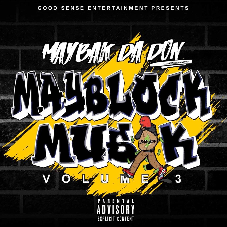 MAYBAK DA DONMayblock Musik Vol. 3 [Mixtape] - DOWNLOAD NOW ON SPINRILLA