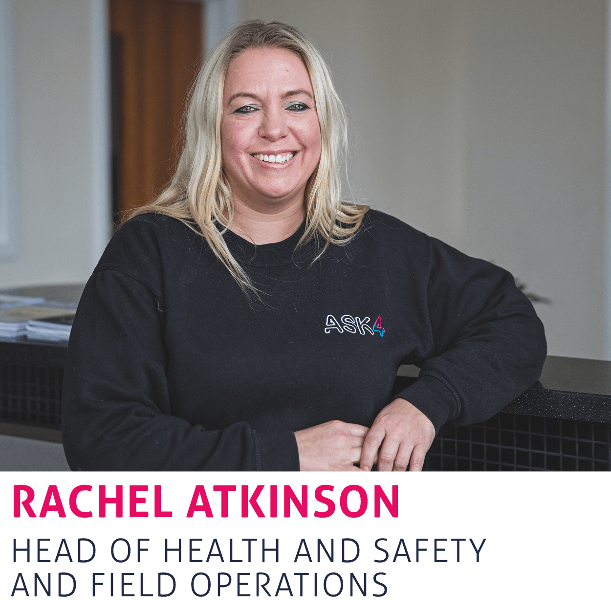 Rachel Aktinson, Head of Health and Safety and Field Operations