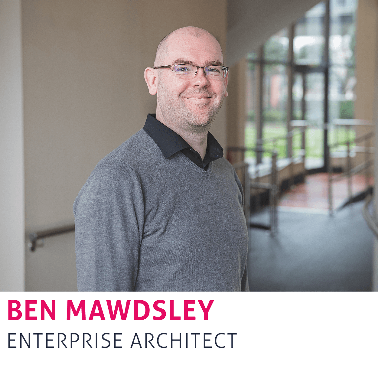 Ben Mawdsley, Enterprise Architect