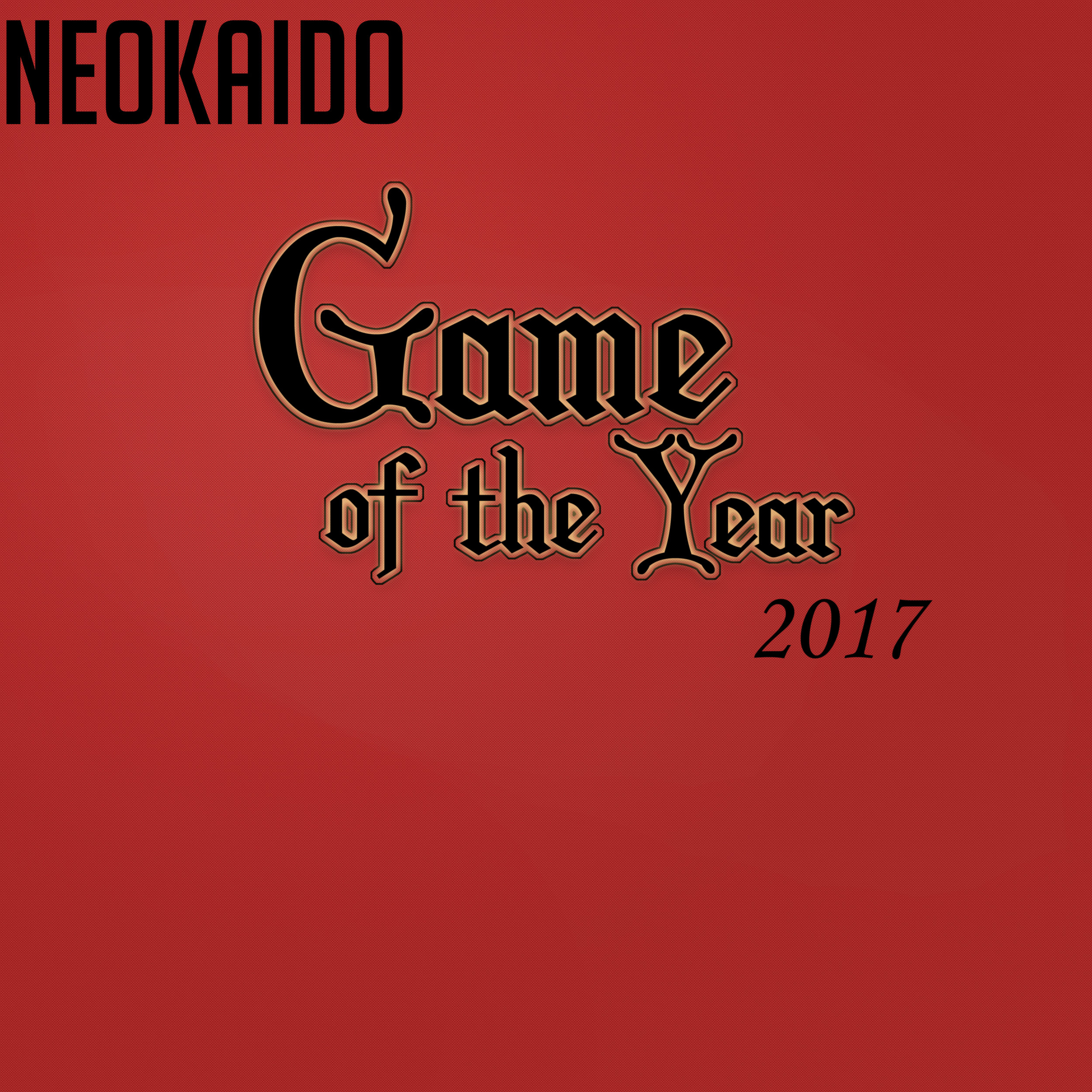 Neokaido Game of the Year 2017 (Part 1) - Spend Christmas with us, discussing Best Dressed, Best Sound Design, Something to Play, Best Performance, and Best Moment.