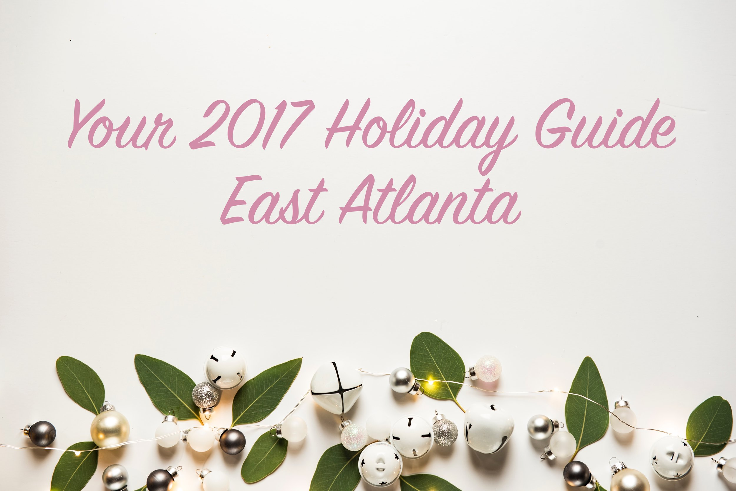 Your guide to the 2017 holiday events in East Atlanta