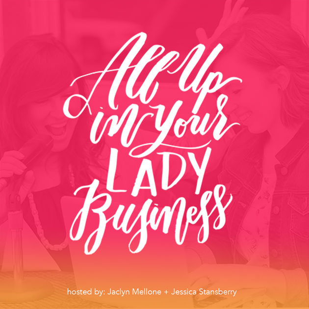 All Up In Your Lady Business Podcast