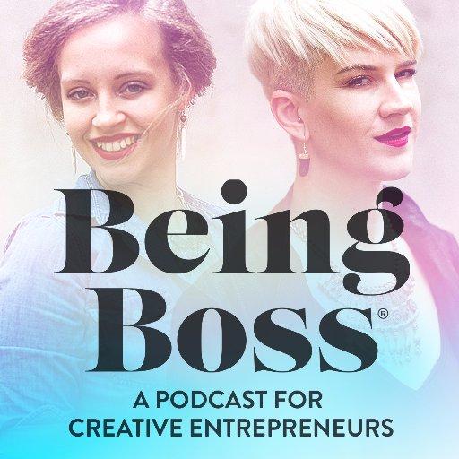 Being Boss Podcast Creative Entrepreneurs