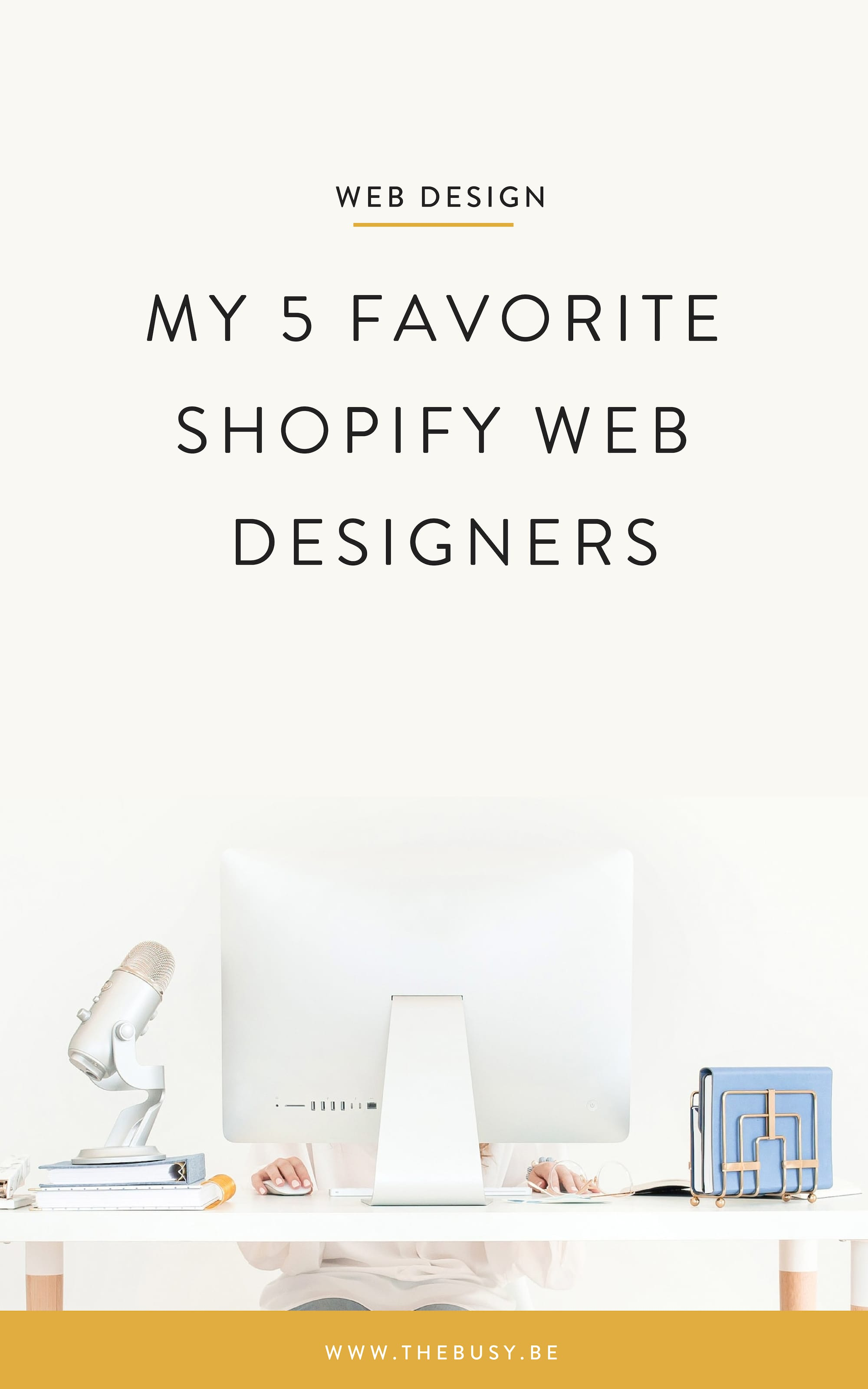 The Busy Bee My 5 Favorite Shopify Web Designers