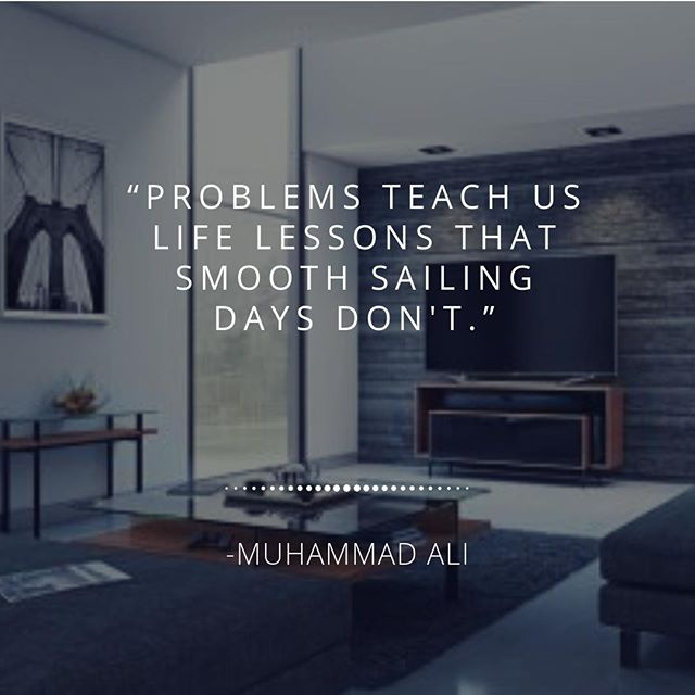 """""""Problems teach us life lessons that smooth sailing days don't."""" -Calvin K. Lee⠀ #MotivationalMonday #Lessons #DesignerHomeComfort"""
