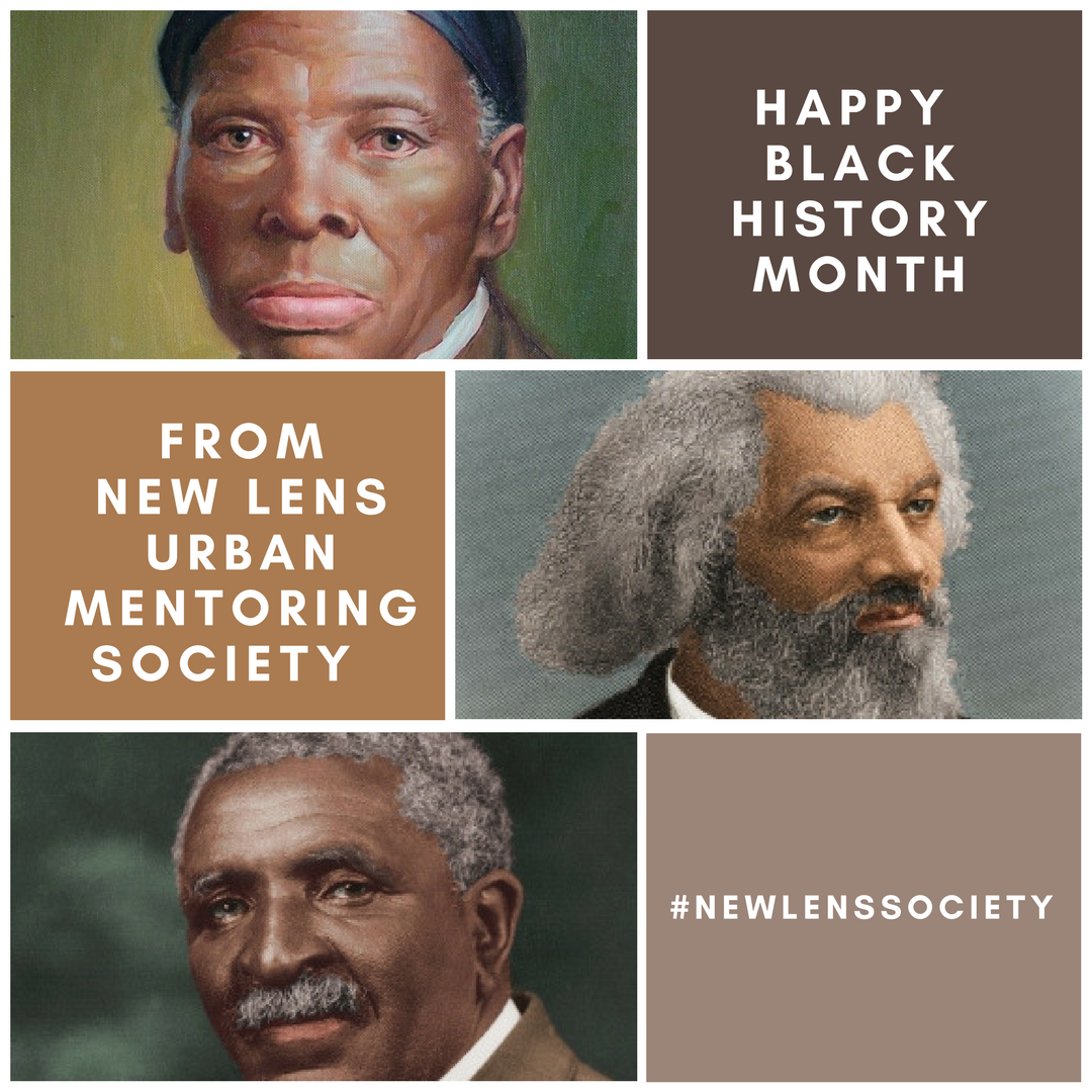 New Lens Urban Metoring Society Happy Black History Month #NewLensSociety.png
