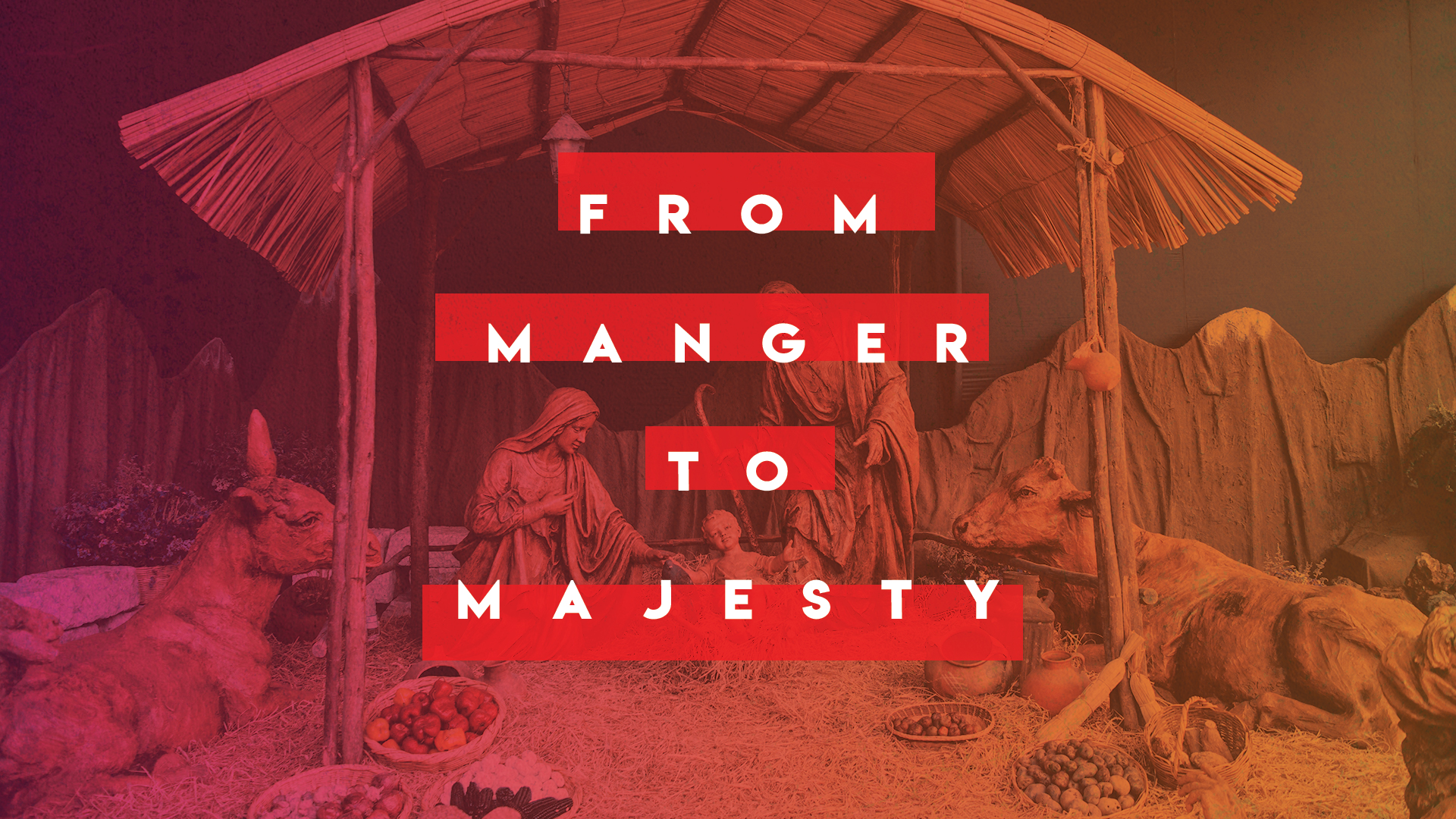 From Manger to Majesty.jpg