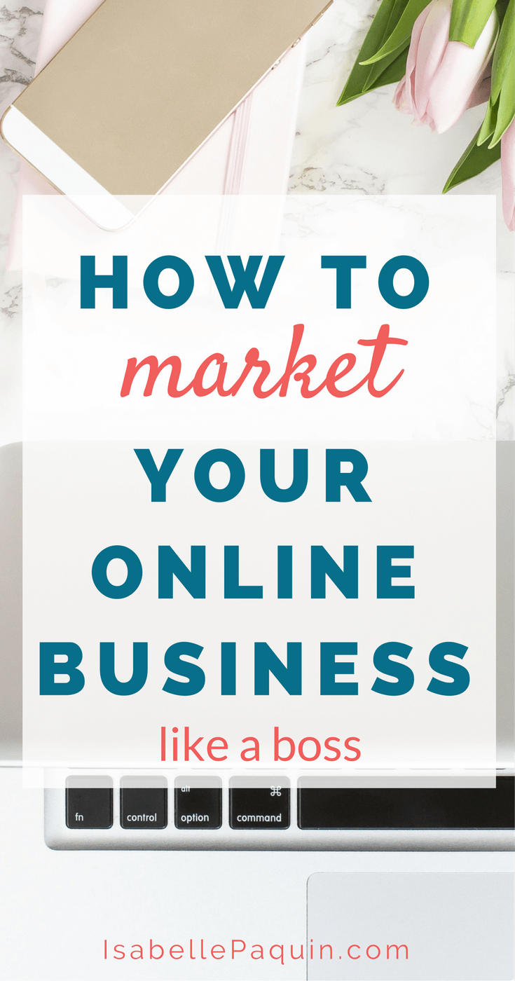 Online Business Tips: How to Market Your Online Business Like a Boss