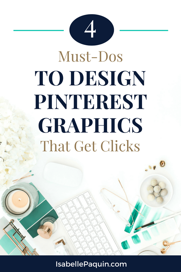 Find out the 4 secrets to designing Pinterest graphics that get clicks. Includes a free download with resources & tools to create irrestistible pin templates. #pinterestmarketing