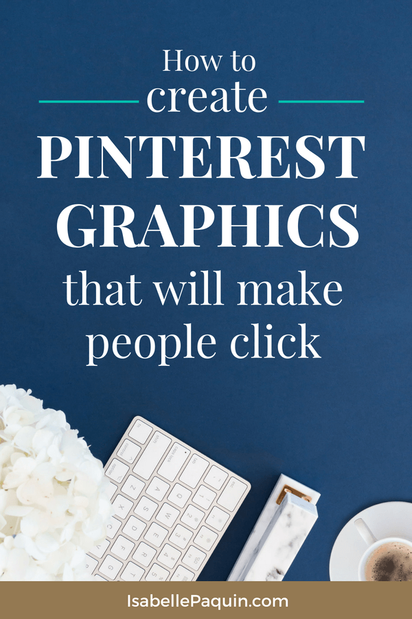 Find out how to design Pinterest graphics that will people click, including a free cheat sheet to help you apply the best tips for creating Pinterest images that convert. Includes templates and resources as well. #isabellepaquin