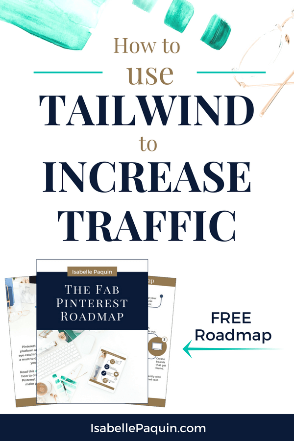 Find out how to use Tailwind to increase website traffic. Perfect for small businesses, entrepreneurs and bloggers looking to crush their Pinterest marketing strategies. Includes a FREE Pinterest roadmap to help you get started successfully. #isabellepaquin #pinterestmarketing #pinteresttips #tailwind