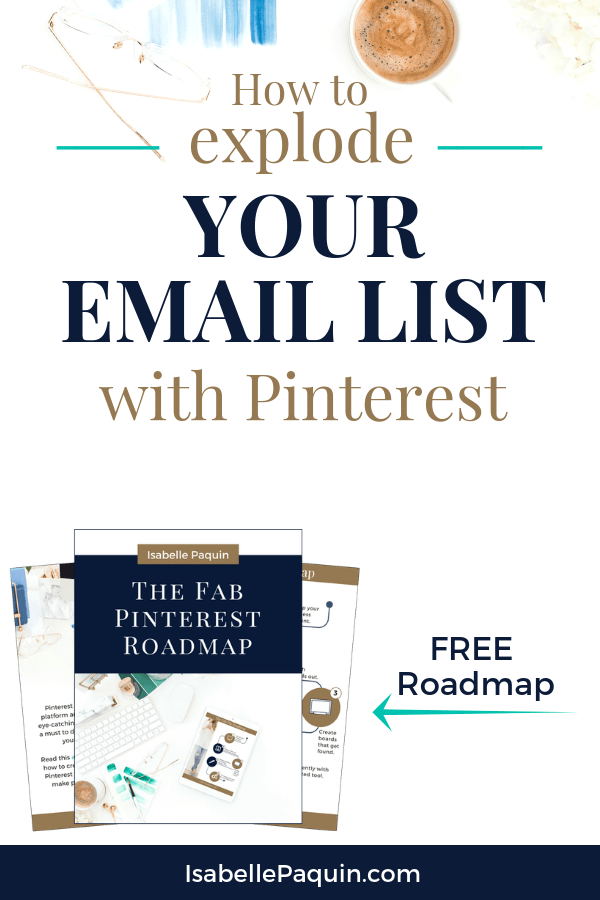Find out how to grow your email list with Pinterest for free. Combining Pinterest marketing with email marketing strategy is a powerful way to list building. Watch the video to learn more. Includes a FREE Roadmap to help you get started with Pinterest for business. #isabellepaquin #emailmarketing #pinterestmarketing #growemaillist #listbuilding