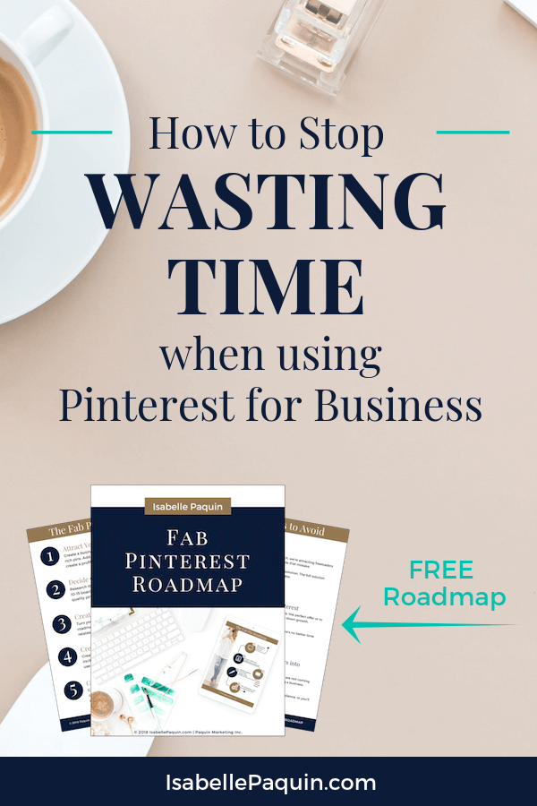Find out how to STOP wasting time and START seeing results when using Pinterest for business. Click to get your FREE Roadmap and get started successfully. #PinterestMarketing #PinterestForBusiness