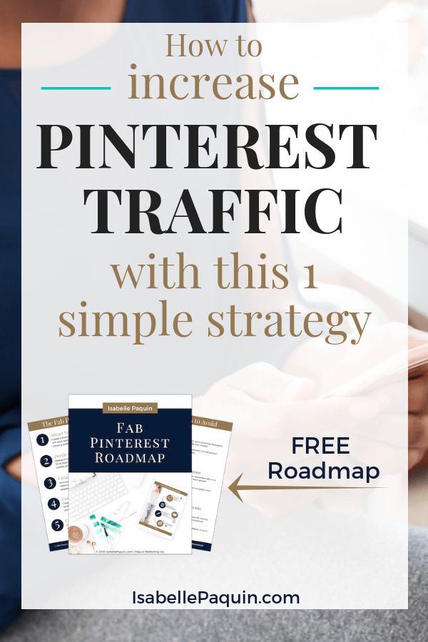 Getting few clicks on Pinterest? Then this short 5-minute video is for you! You'll learn about how to increase traffic on Pinterest for your small business using 1 simple strategy. #pinteresttips #pinterestmarketing #isabellepaquin