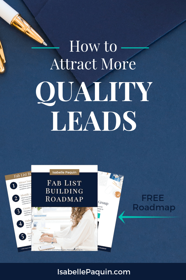 Grow an email list of raving fans by implementing a lead generation strategy that will allow you to attract more quality leads to your small business. Includes a FREE List Building Roadmap to help you get started. #emailmarketing #isabellepaquin