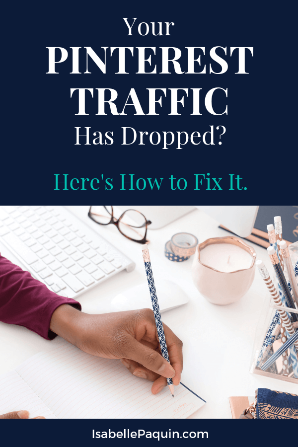 Increase Pinterest Traffic | Find out what to do when your Pinterest traffic drops with these simple, yet powerful tips for your online business website. #isabellepaquin #pinterestmarketing