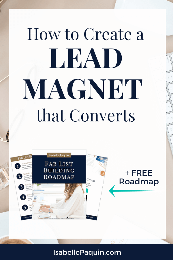Lead Magnet | How can you create a lead magnet that grows your email list with raving fans that can't wait to enroll in your coaching programs or courses? Watch this video to learn the marketing tips that you need to grow a successful email list. #isabellepaquin #emaillist #emailmarketing