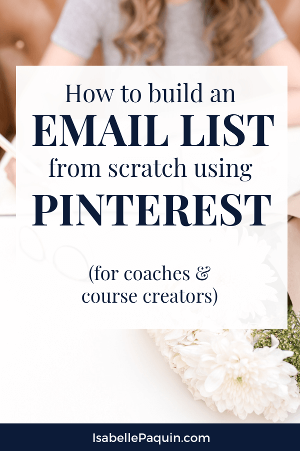 How exactly do you build an email list from scratch? Find out how successful, innovating coaches & course creators are building and growing engaged email lists. Get the ideas and tips you need to get started successfully. Includes a free roadmap with unique list-building tips. #isabellepaquin #emailmarketing #coachingbusiness #coursecreators