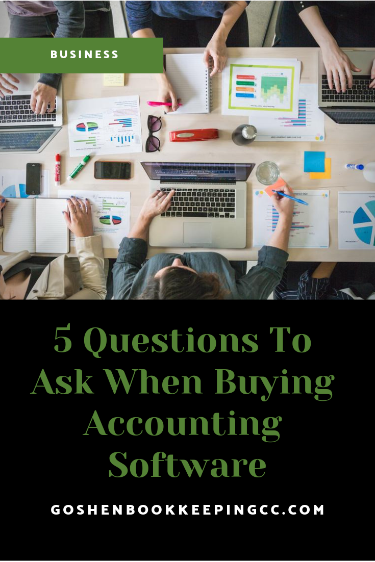5 Questions to ask before buying an Accounting Software   Goshen Bookkeeping & Consulting