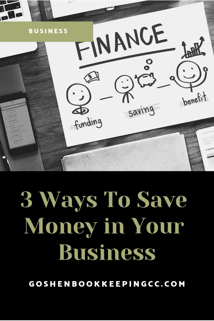 3 Ways to Save Money in Your Business | Goshen Bookkeeping & Consulting