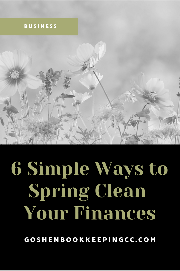 6 Simple Ways to Spring Clean Your Finances | Goshen Bookkeeping & Consulting