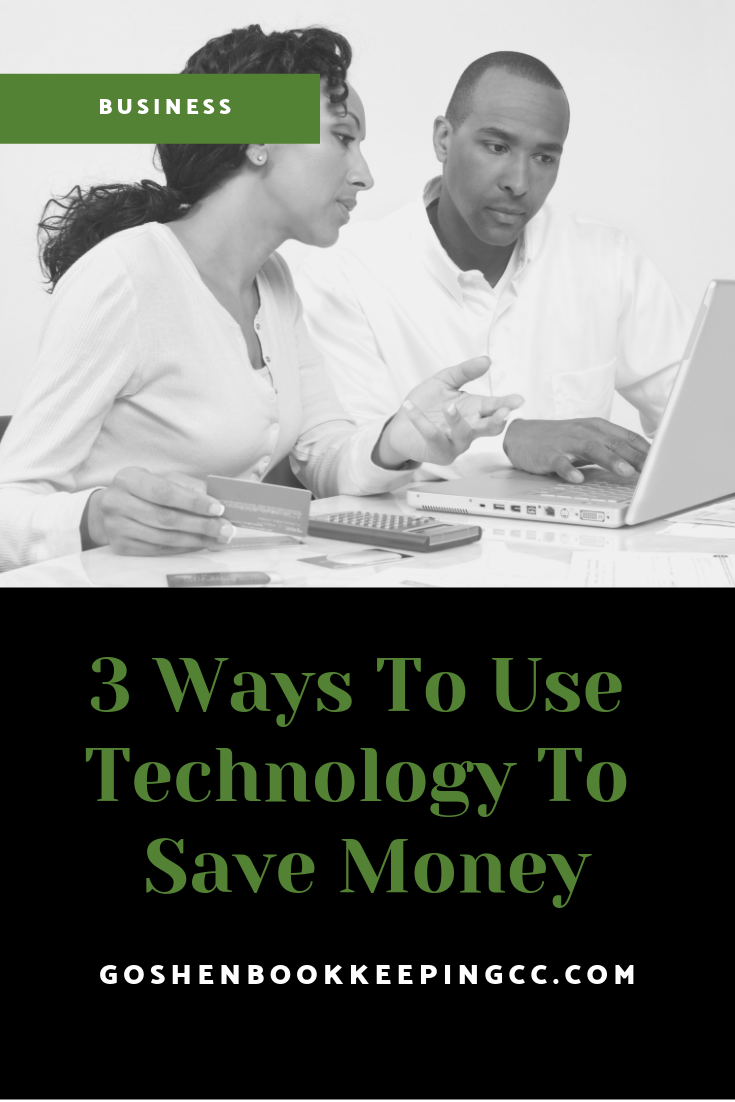 3 Ways to Use Technology to Save Money in Your Business | Goshen Bookkeeping & Consulting
