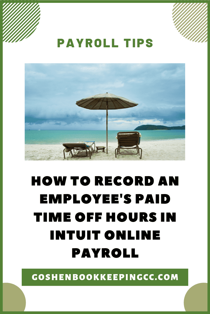 Record an Employee's Paid Time Off Hours in Intuit Online Payroll By Goshen Bookkeeping
