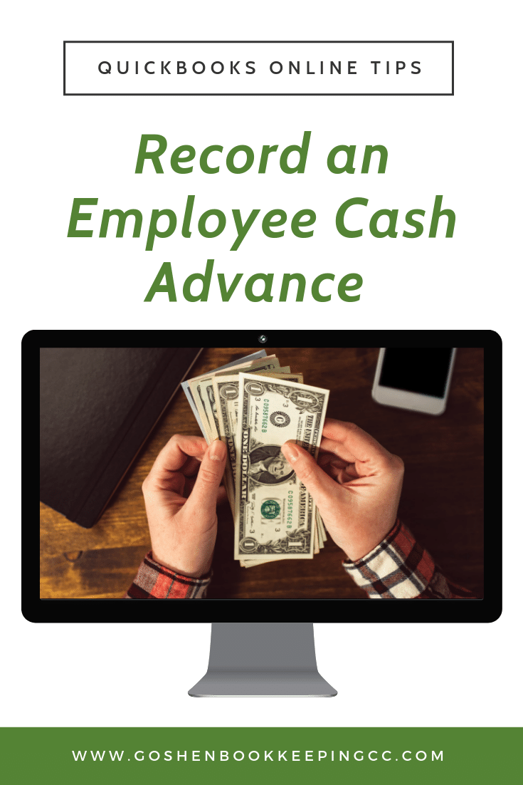 How to Record an Employee Cash Advance in QuickBooks Online by Goshen Bookkeeping & Co.