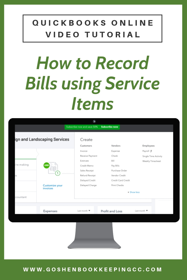 How to Record Bills using Service items in QuickBooks Online By Goshen Bookkeeping