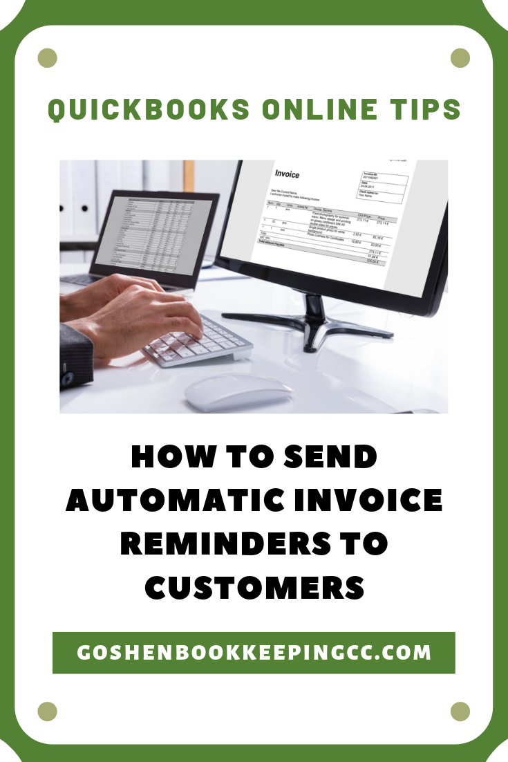 Send Automatic Invoice Reminders to Customers in QuickBooks Online by Goshen Bookkeeping