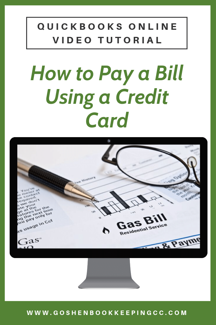 How to Pay a Bill Using a Credit Card in QuickBooks Online By Goshen Bookkeeping