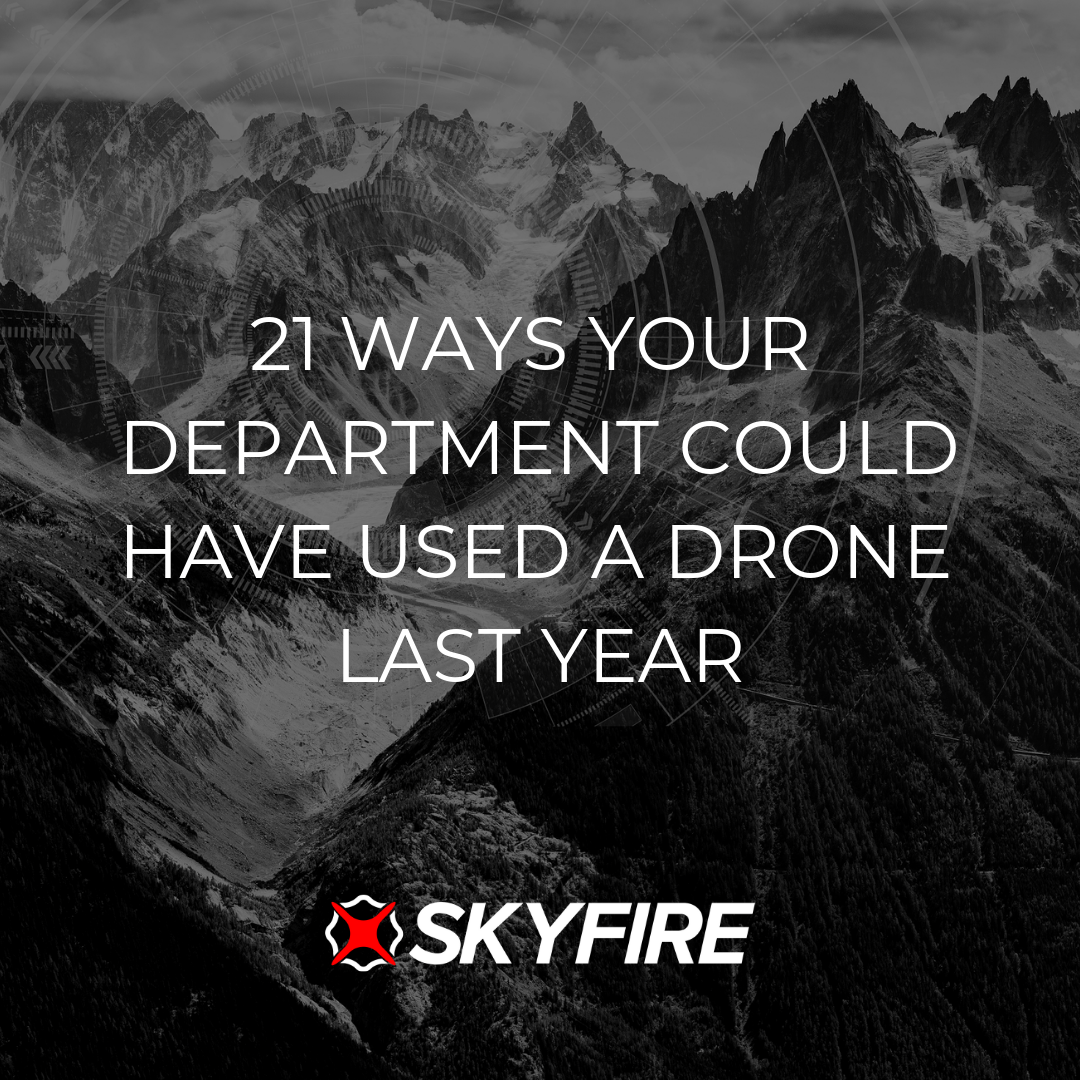 21 WAYS YOUR DEPARTMENT COULD HAVE USED A DRONE LAST YEAR.png