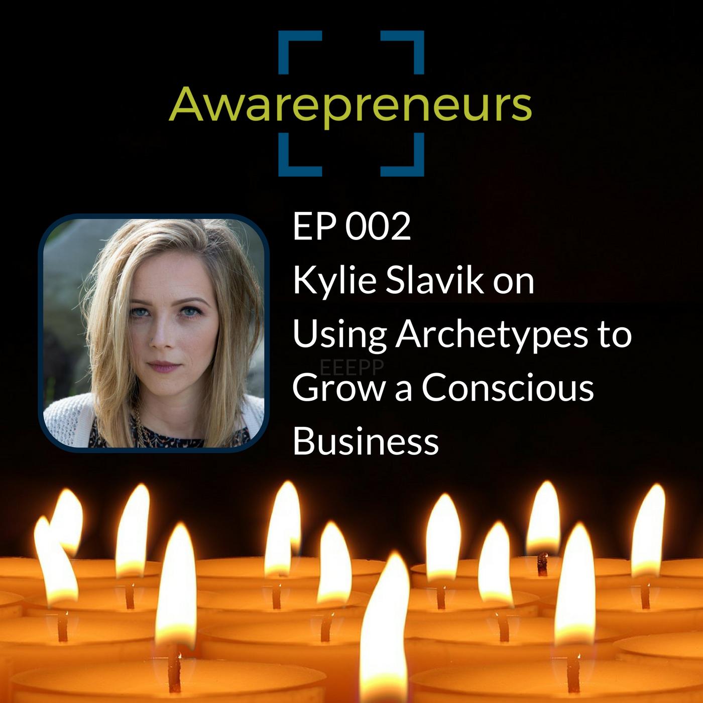 Kylie Slavik on the Awarepreneurs podcast